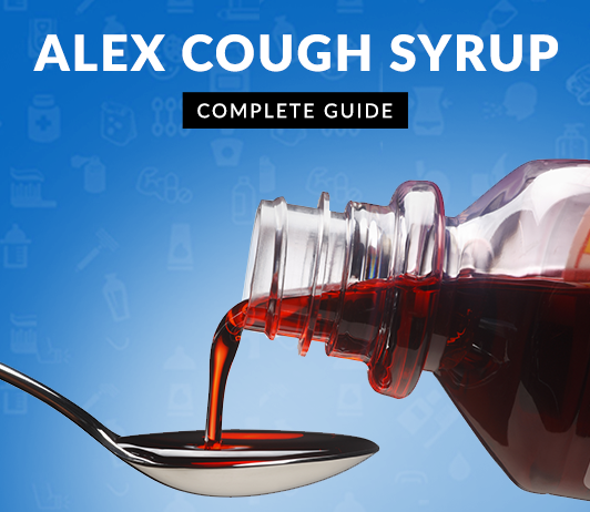 Alex Cough Syrup: Uses, Dosage, Side Effects, Price, Composition & 20 FAQs