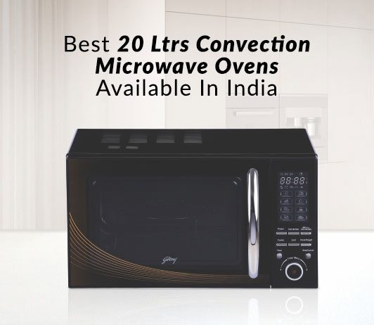 Microwave Oven Uses In Tamil: Best 20 Ltrs Convection Microwave Ovens Available In India