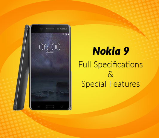 Nokia 9 Full Specifications & Special Features