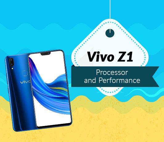 Vivo Z1 Processor and Performance