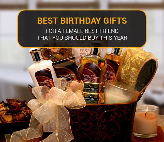 Best Birthday Gifts For A Female Friend That You Should