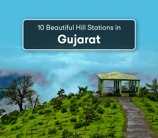 Hill Stations In Gujarat: 10 Top Gujarat Hill Stations List That You Must Visit