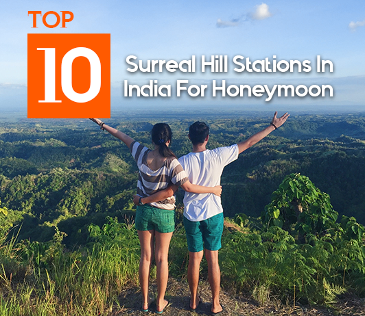 Top 10 Best Hill Stations In India For Honeymoon