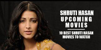 Shruti Hasan Upcoming Movies 2019 List: Best Shruti Hasan New Movies & Next Films