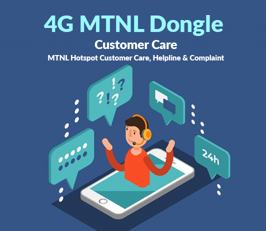 MTNL Dongle Customer Care Number: 4G MTNL Hotspot Toll Free, Helpline & Complaint Number
