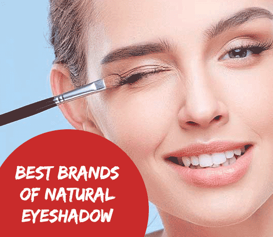 10 Best Brands of Natural Eyeshadow: A Complete Guide with Price Range