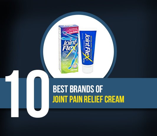 10 Best Brands of Joint Pain Relief Cream- Complete Guide with Price Range