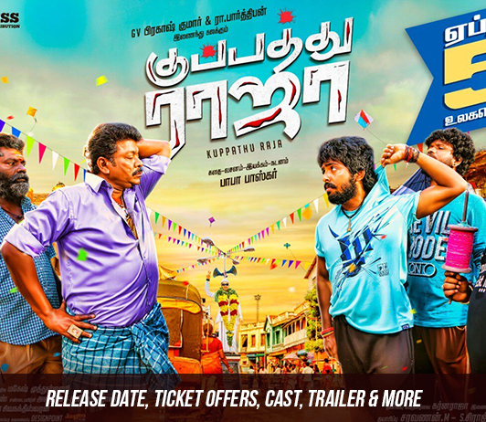 Kuppathu Raja (5th April 2019): Release Date, Ticket Offers, Cast, Trailer & More