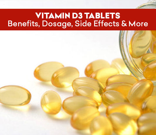 Vitamin D3 Tablets: Benefits, Dosage, Side Effects & More
