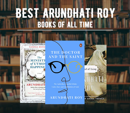 Best Arundhati Roy Books Of All Time