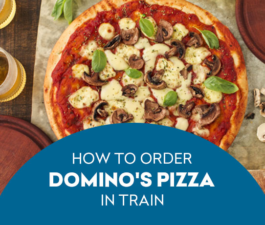 How to Order Domino's Pizza in Train