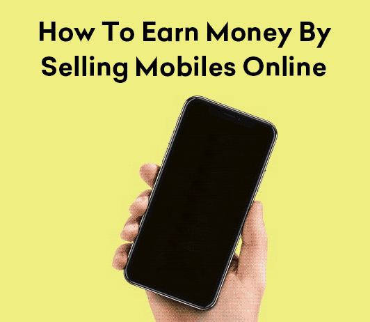 arn Money By Selling Mobiles Online