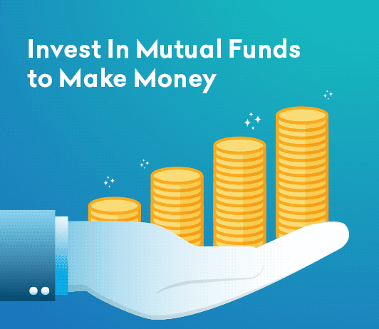 Invest in Mutual Funds to make money